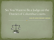 Title page of PDF, So, You Want to be a Judge in DC?